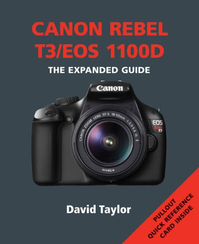 Canon Rebel T3 / EOS 1100D (The Expanded Guide) 9781907708206